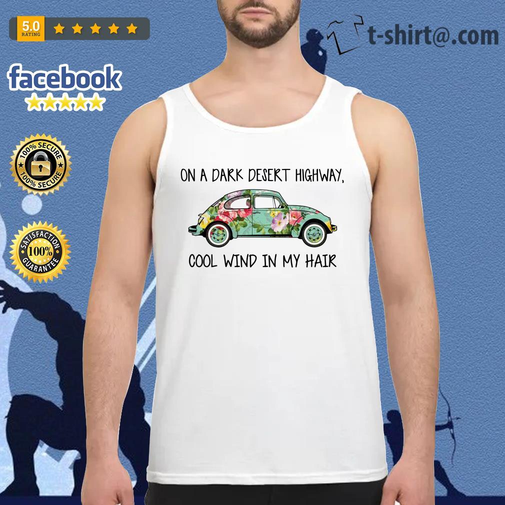 Hippie car on a dark desert highway cool wind in my hair Tank top