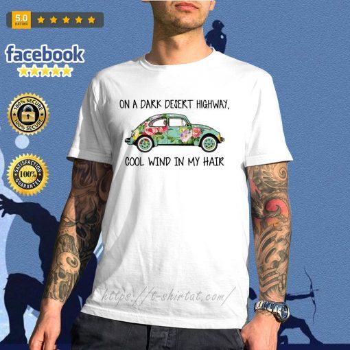 Hippie car on a dark desert highway cool wind in my hair shirt