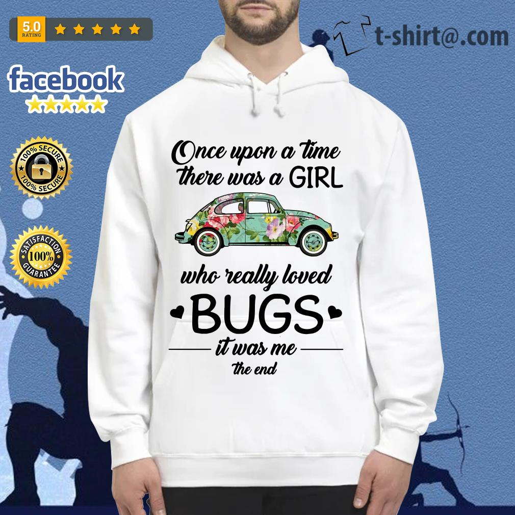Hippie car once upon a time there was a girl who really loved bugs Hoodie
