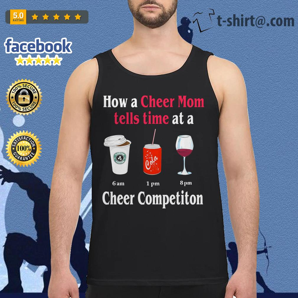 How a Cheer Mom tells time at a Coffee Coca Wine Cheer competition Tank top