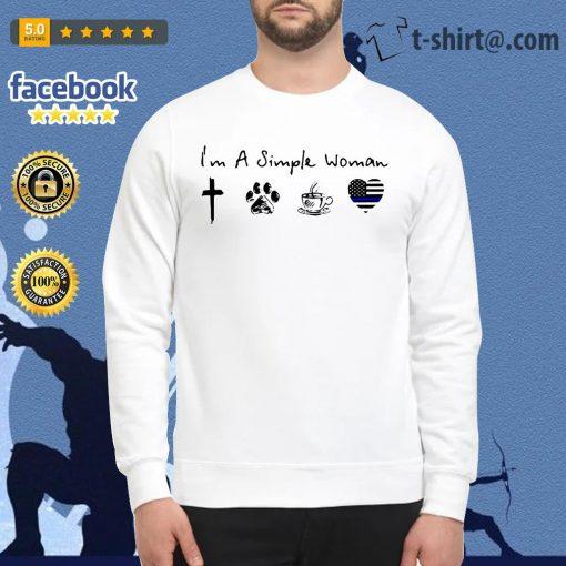 I'm a simple woman I like God paw dog coffee and Thin blue line heart police Sweater