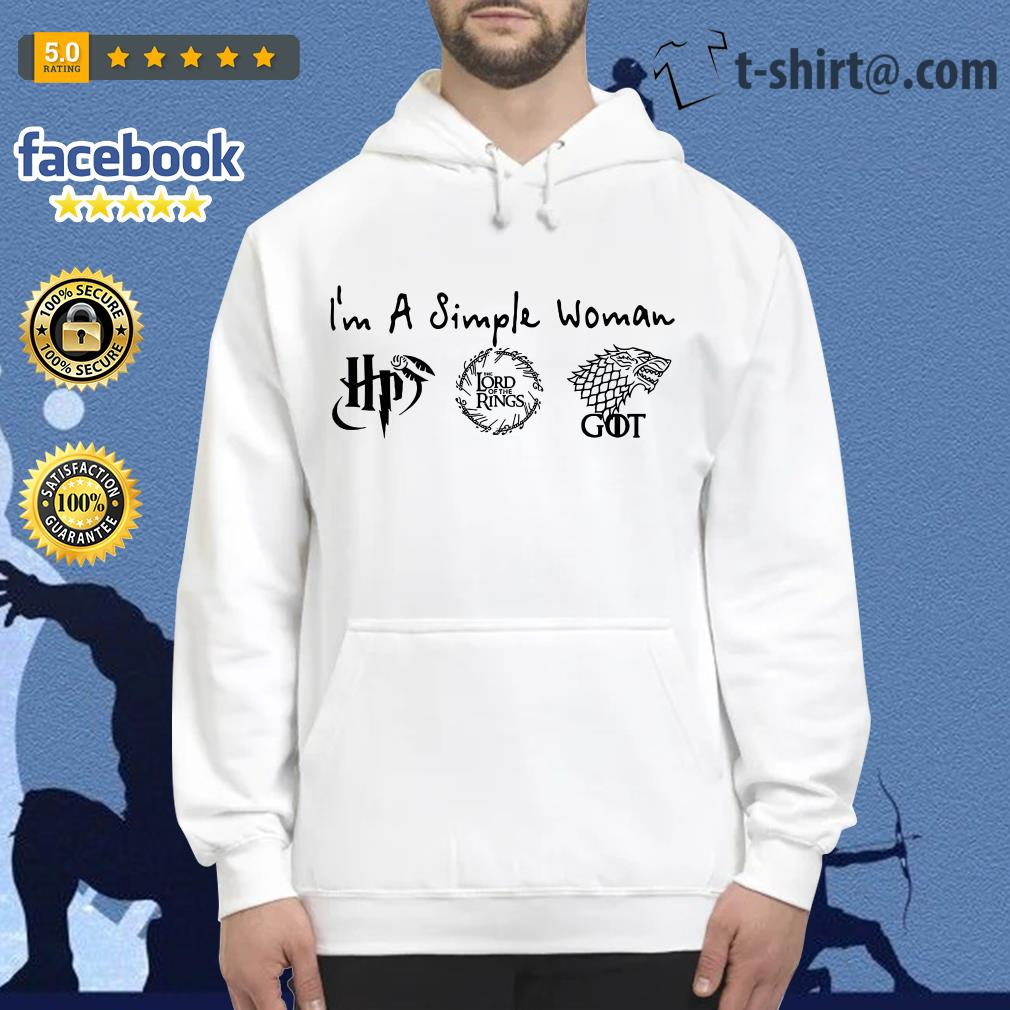 I'm a simple woman I like Harry Potter The Lord of The Rings House Stark GOT Hoodie