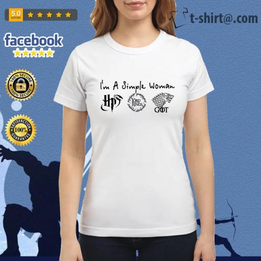 I'm a simple woman I like Harry Potter The Lord of The Rings House Stark GOT Ladies Tee