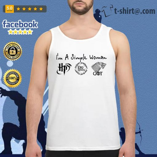 I'm a simple woman I like Harry Potter The Lord of The Rings House Stark GOT Tank top