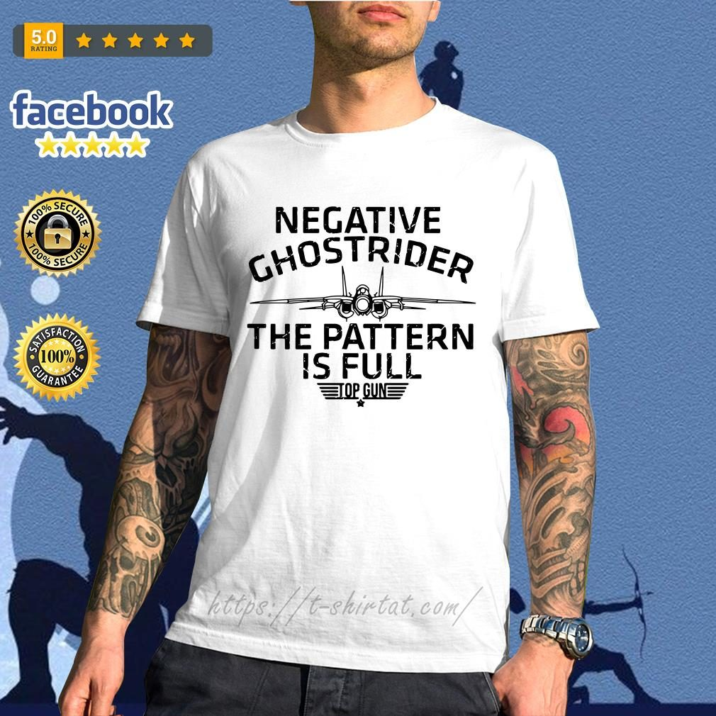 Negative Ghostrider the pattern is full top gun shirt