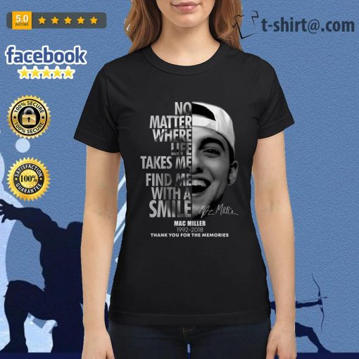 No matter where life takes me find me with a smile Mac Miller 1992-2018 Ladies Tee