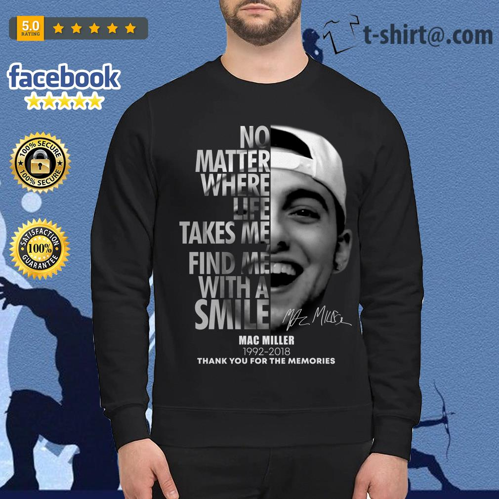 No matter where life takes me find me with a smile Mac Miller 1992-2018 Sweater
