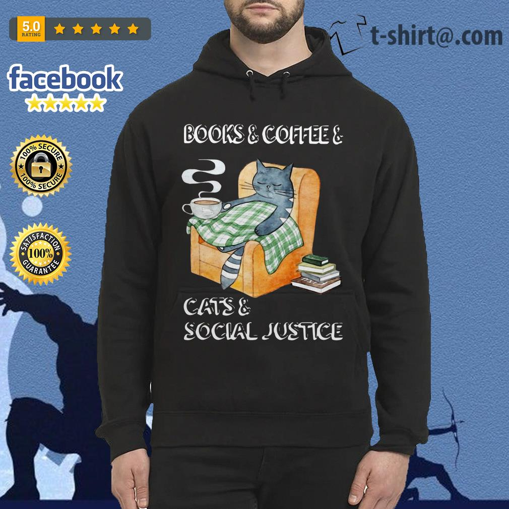 Official books and coffee and cats and social justice Hoodie