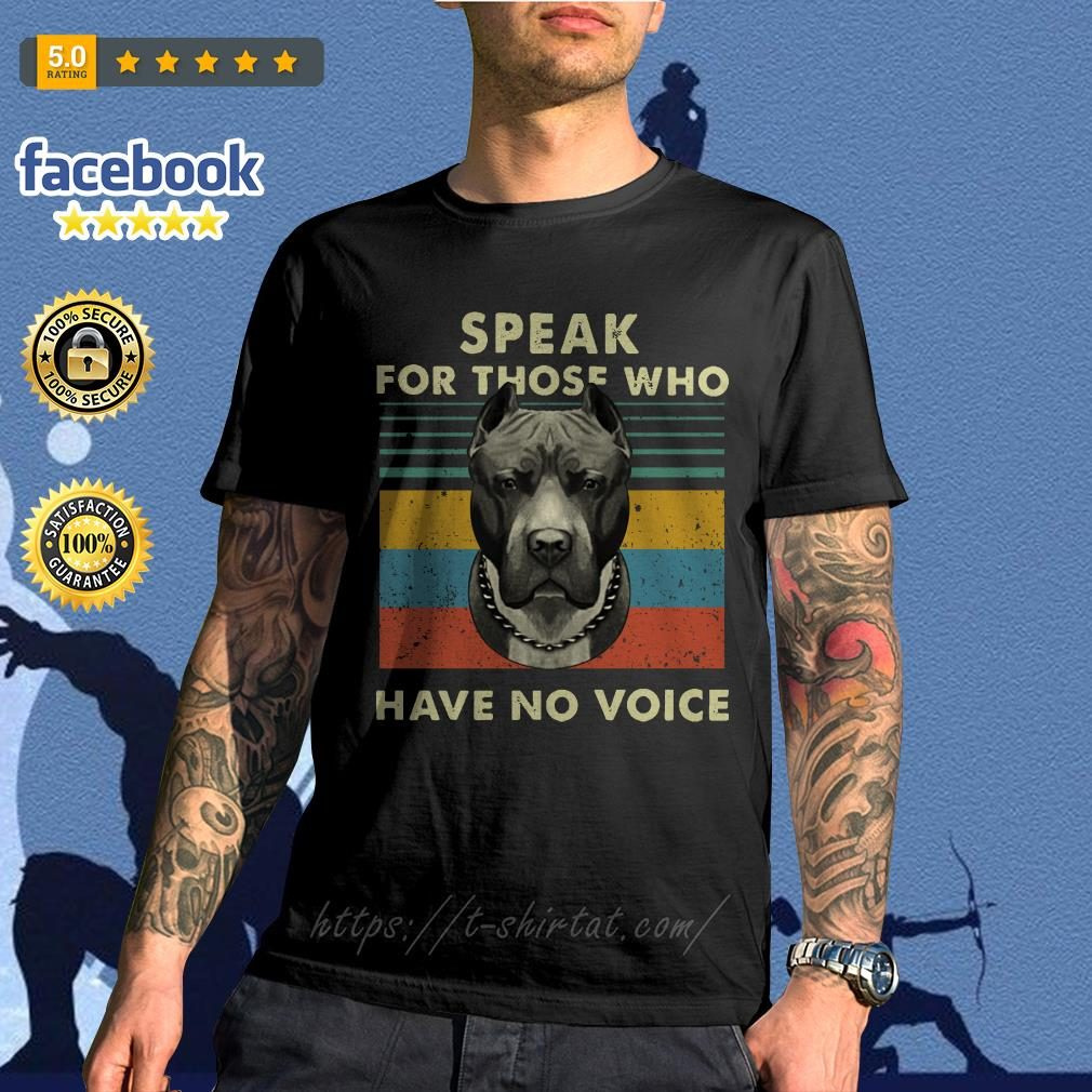 Pitbull speak for those who have no voice vintage shirt