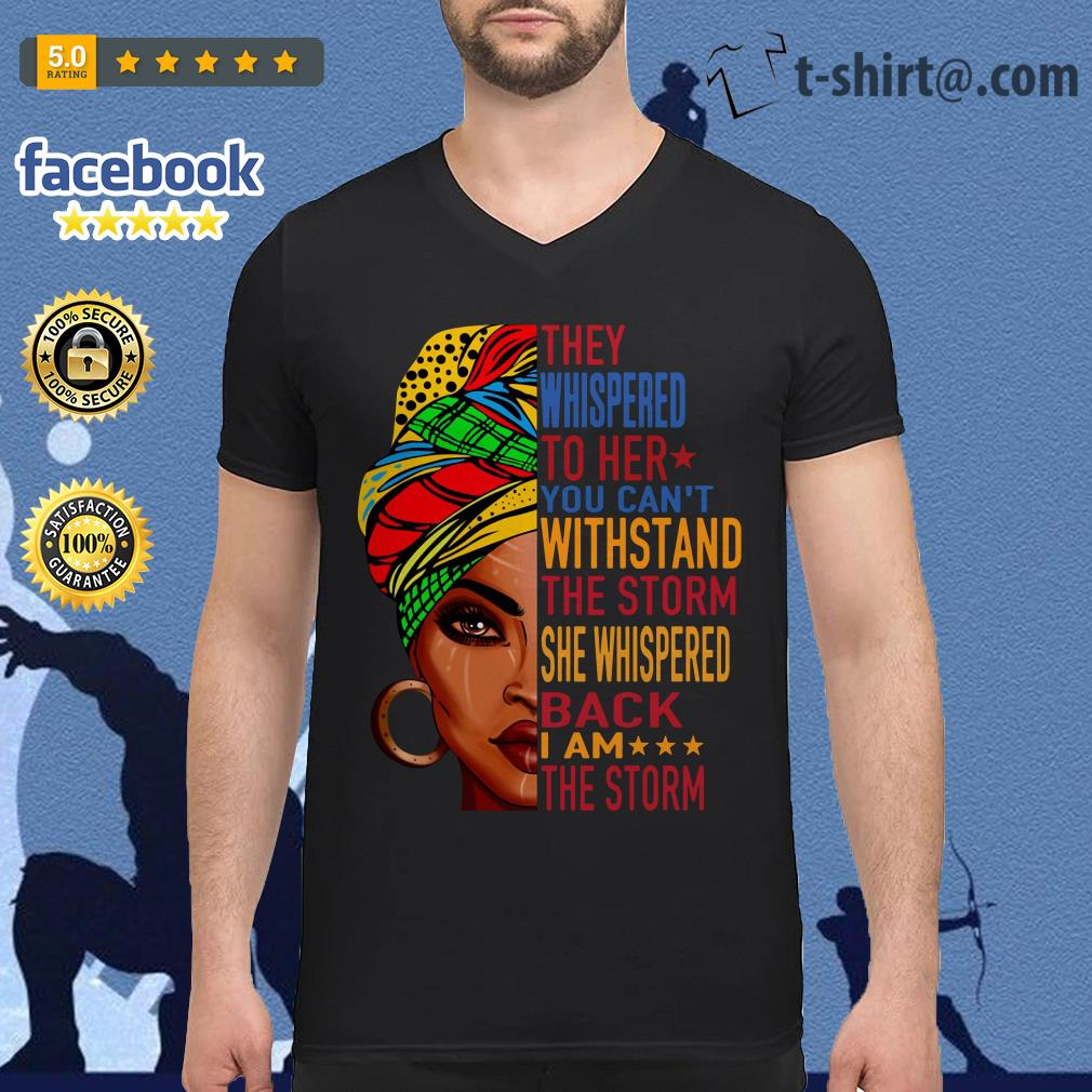 Queen they whispered to her you can't withstand the storm she whispered back V-neck T-shirt