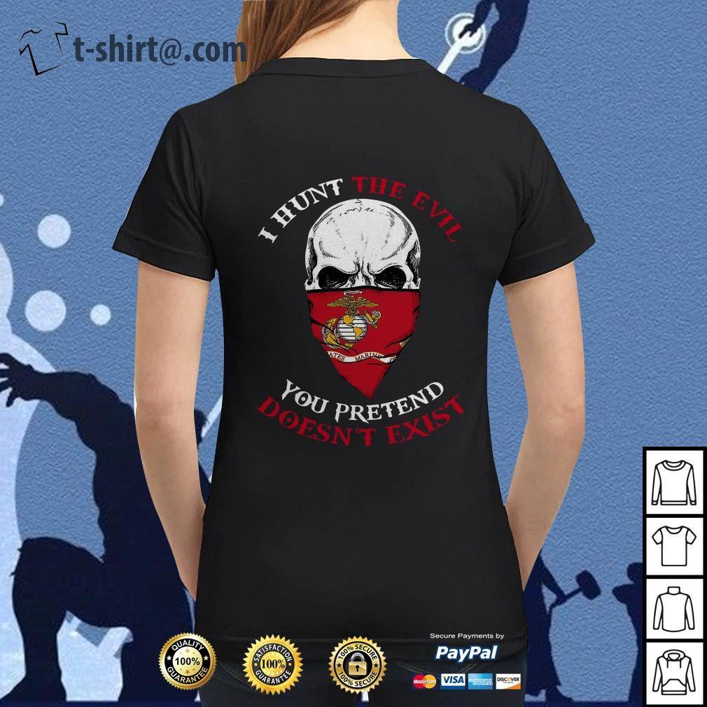 Skull I hunt the evil you pretend doesn't exist US Marine Ladies Tee