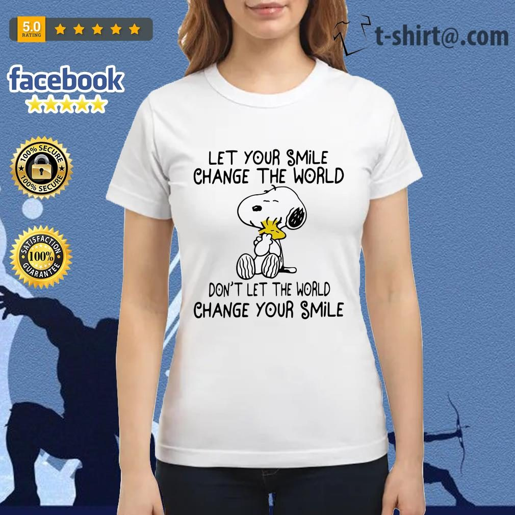 Snoopy let your smile change the world don't let the world change your smile Ladies Tee