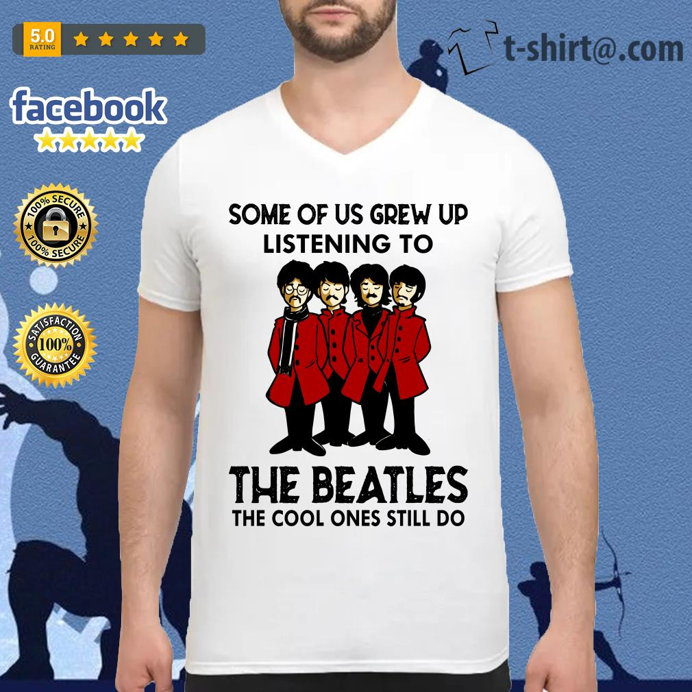 Some of us grew up listening to The Beatles the cool ones still do V-neck T-shirt