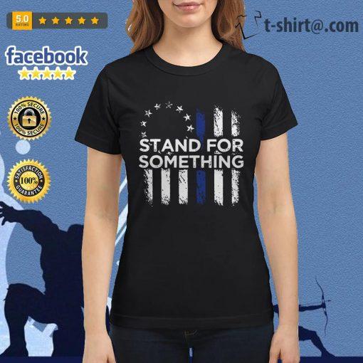 Stand for something Veteran Ladies Tee