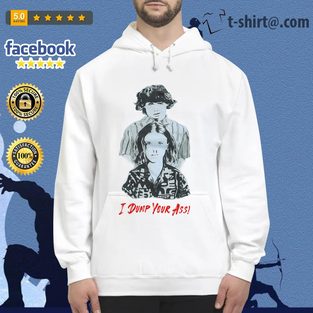 Stranger Things season 3 Eleven and Mike I dump Your ass Hoodie