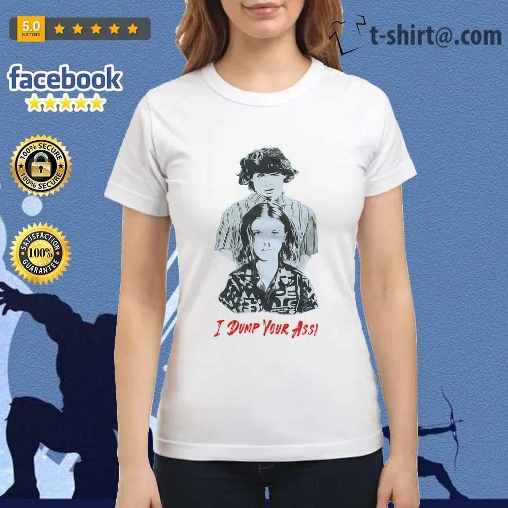 Stranger Things season 3 Eleven and Mike I dump Your ass Ladies Tee