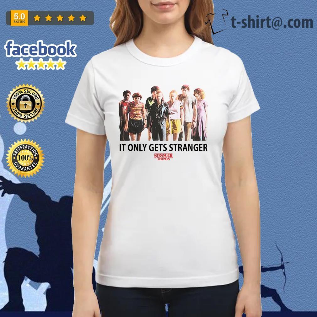 Stranger Things season 3 It only gets stranger Ladies Tee