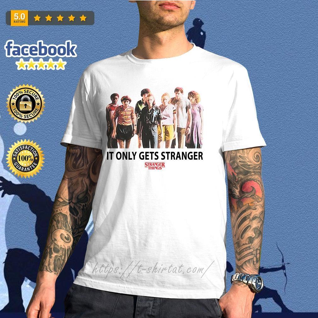Stranger Things season 3 It only gets stranger shirt