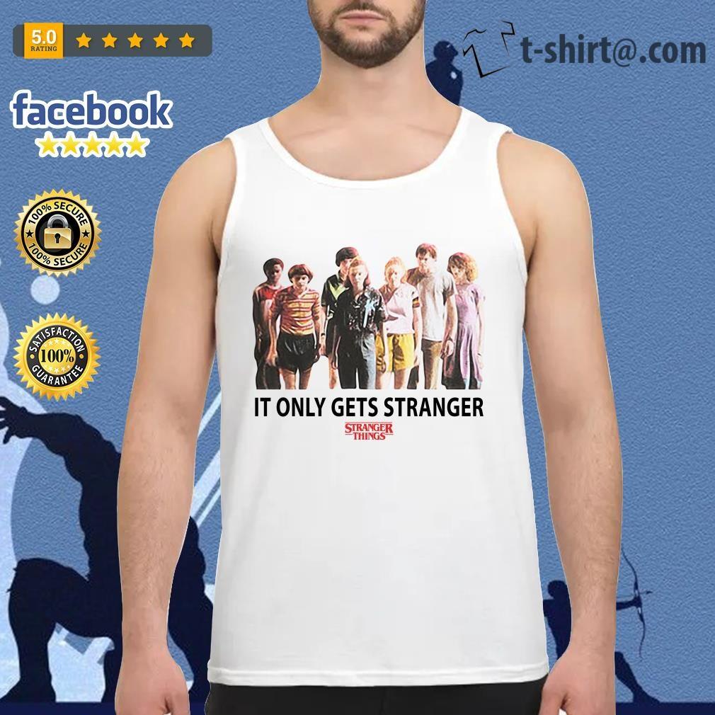 Stranger Things season 3 It only gets stranger Tank top