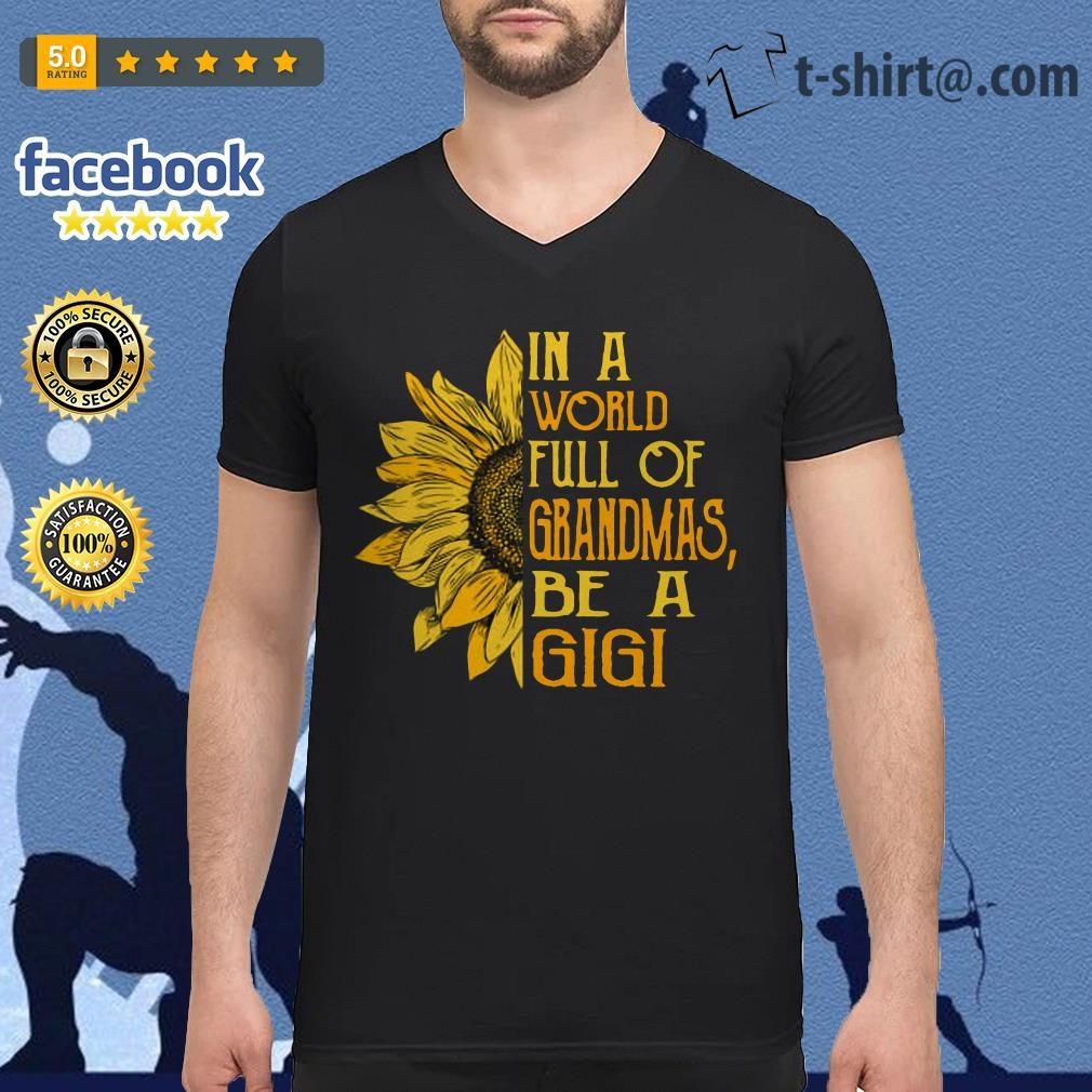 Sunflower in a world full of grandmas be a Gigi v-neck t-shirt