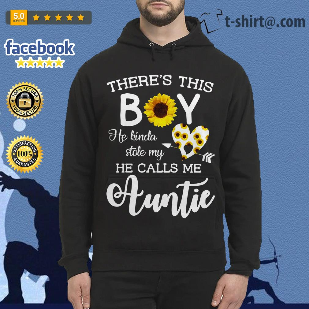 Sunflower there is this boy he kinda stole my heart he call me Auntie Hoodie