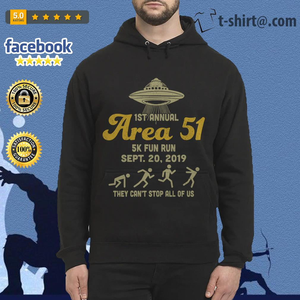 UFO 1st annual Area 51 5k fun run Sept 20 2019 they can't stop all of us Hoodie