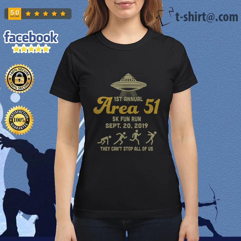 UFO 1st annual Area 51 5k fun run Sept 20 2019 they can't stop all of us Ladies Tee