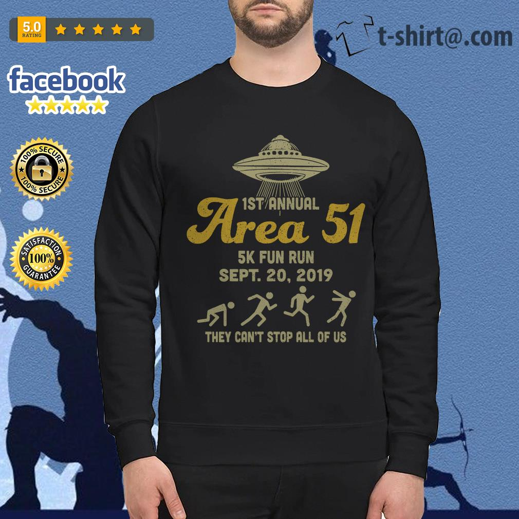 UFO 1st annual Area 51 5k fun run Sept 20 2019 they can't stop all of us Sweater