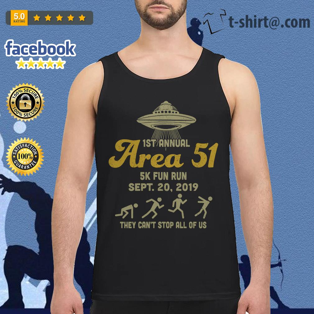 UFO 1st annual Area 51 5k fun run Sept 20 2019 they can't stop all of us Tank top