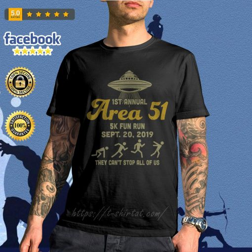 UFO 1st annual Area 51 5k fun run Sept 20 2019 they can't stop all of us shirt