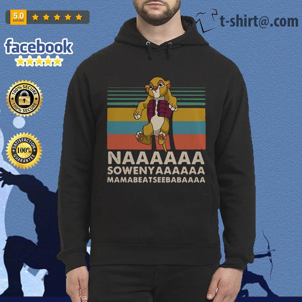 Vintage The Lion King Naaaaaa Sowenyaaaaaa Mamabeatseebabaaaa Hoodie