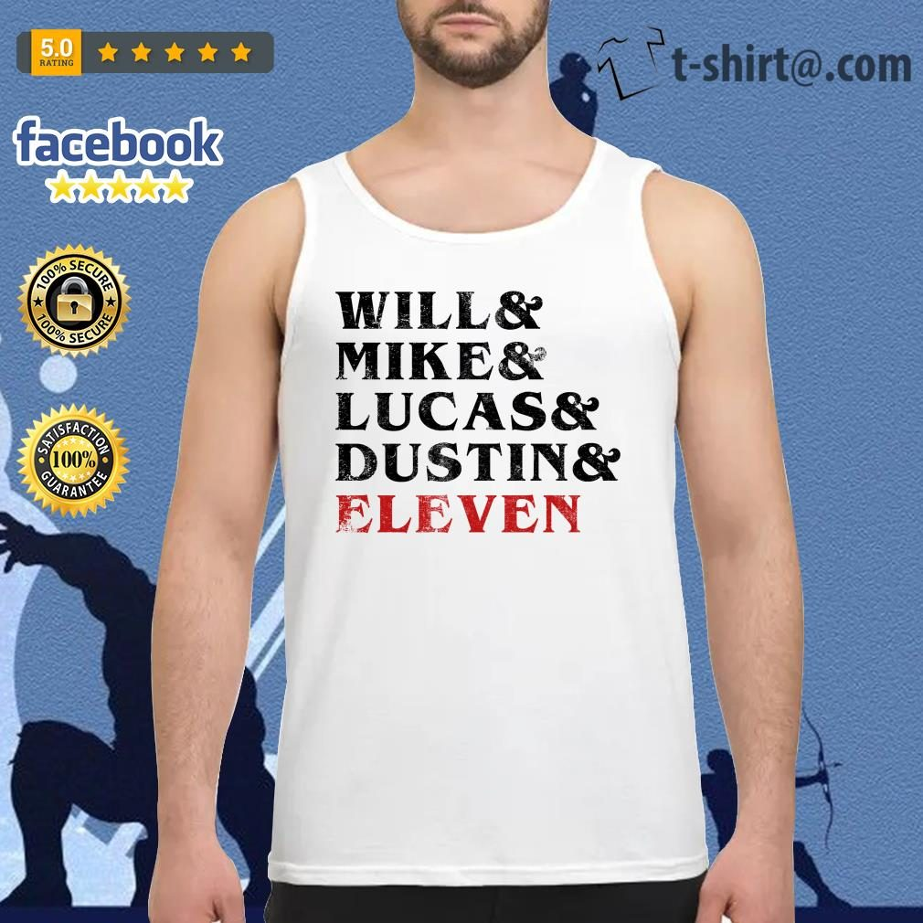 Will and Mike and Lucas and Dustin and Eleven Tank top