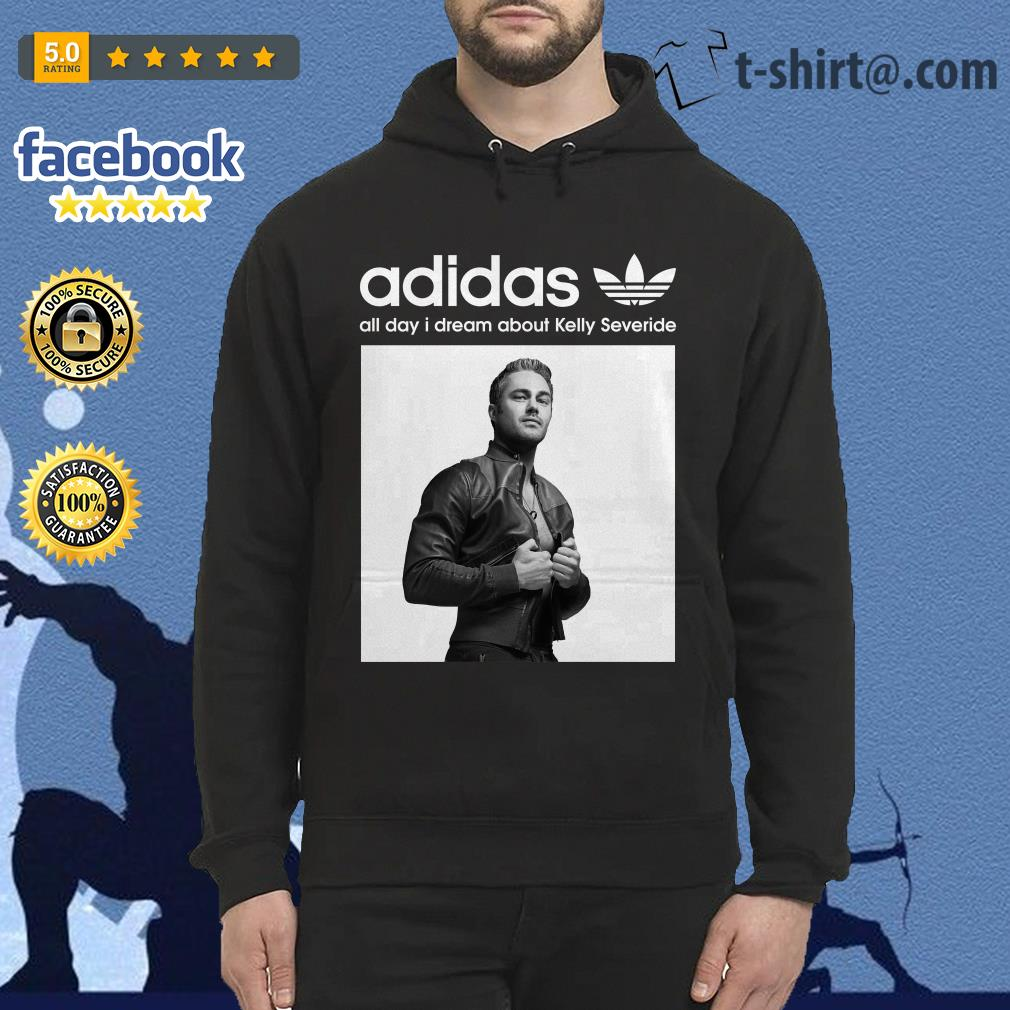 Adidas all day I dream about Kelly Severide Hoodie