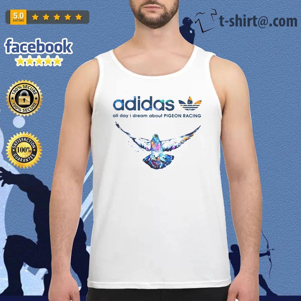 Adidas all day I dream about pigeon racing Tank top