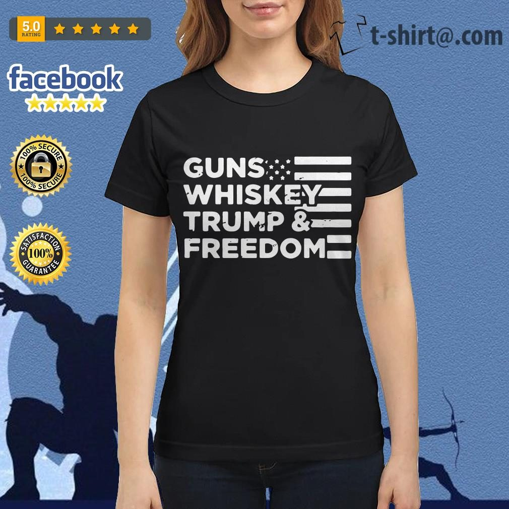 American flag guns whiskey trump and freedom Ladies Tee
