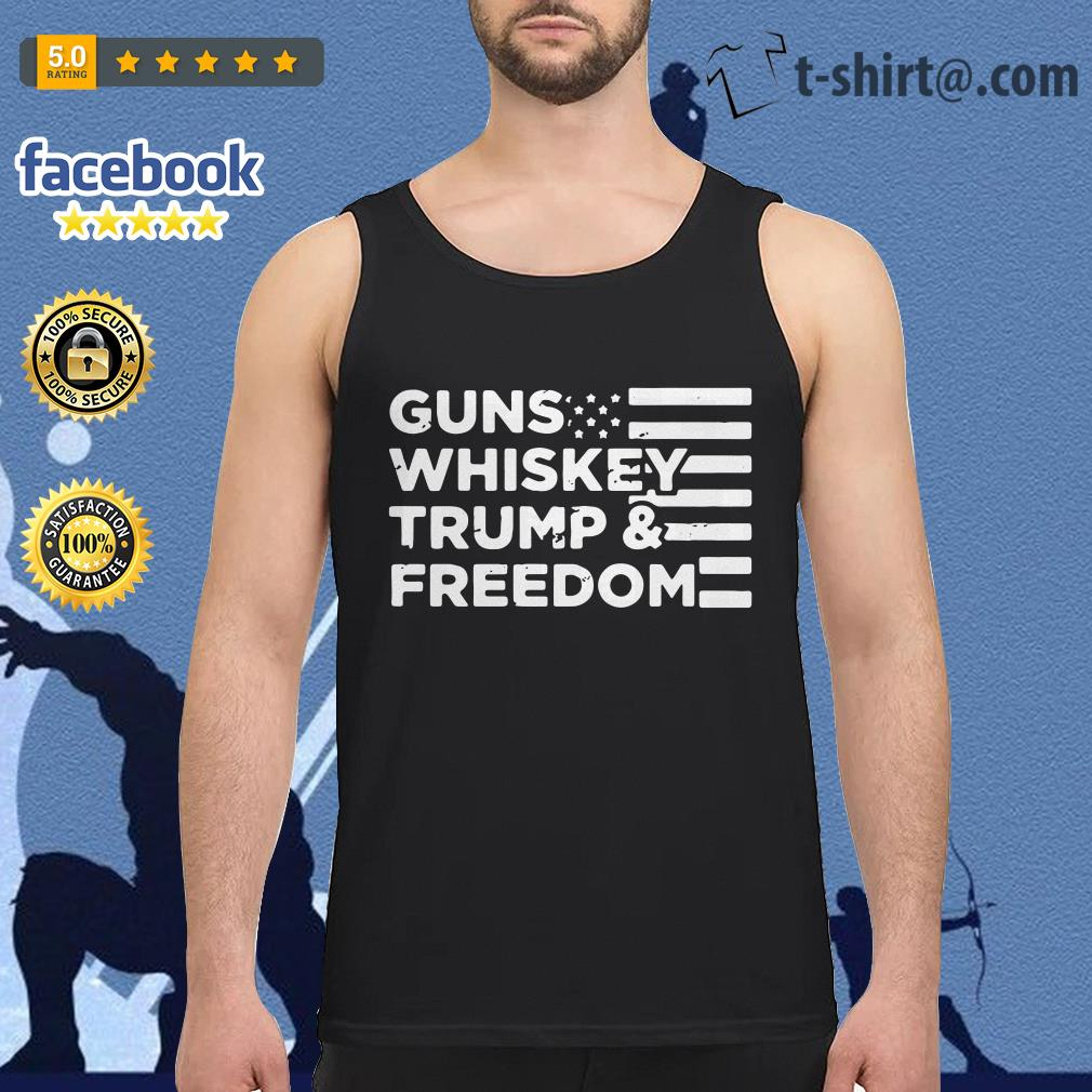 American flag guns whiskey trump and freedom Tank top