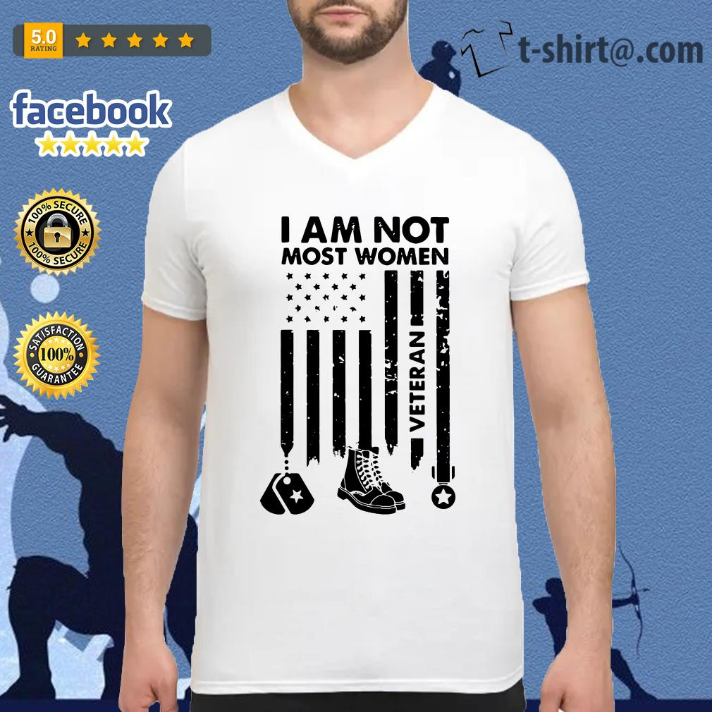 American veteran I am not most women V-neck T-shirt