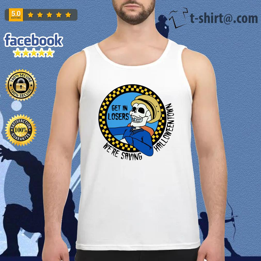 Benny Taxi Driver Get in losers we're saving Halloweentown Tank top