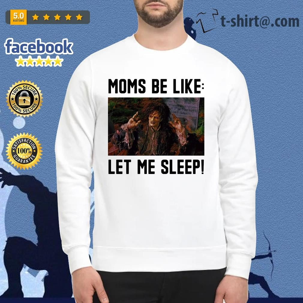 Billy Butcherson moms be like let me sleep Sweater