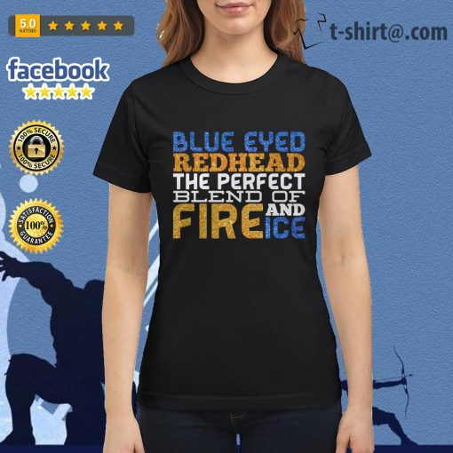 Blue eyed red head the perfect blend of and fire ice Ladies Tee