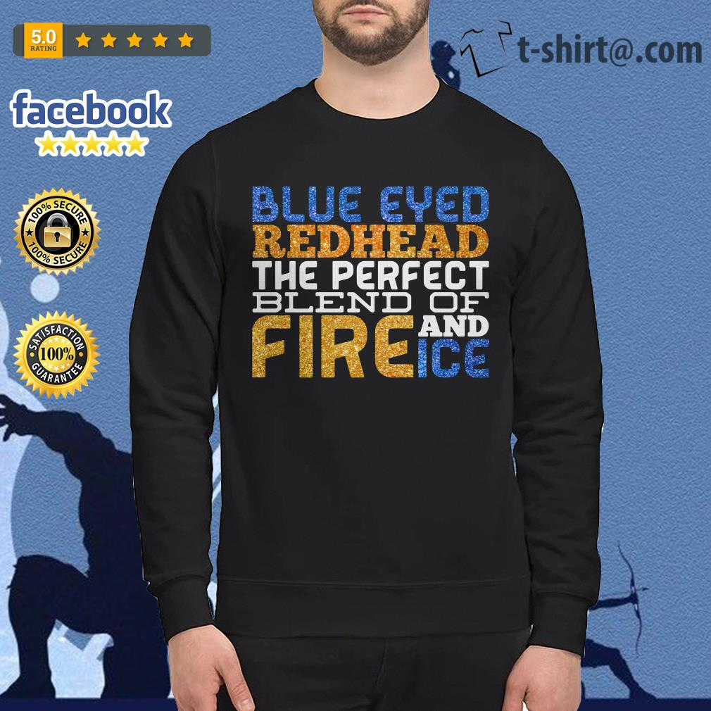 Blue eyed red head the perfect blend of and fire ice Sweater