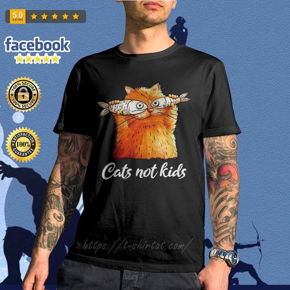 Cats not kids shirt