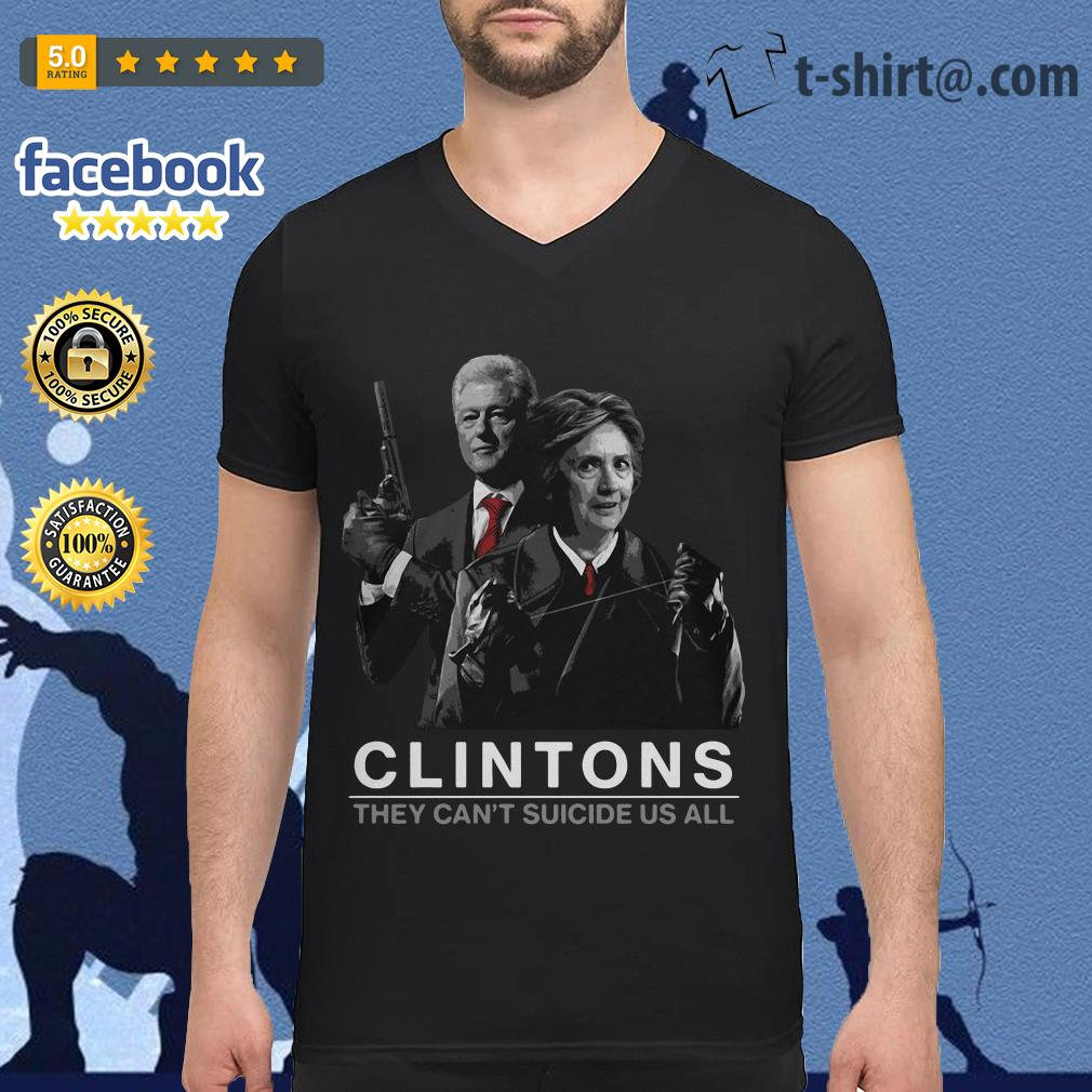 Clintons they can't suicide us all V-neck T-shirt
