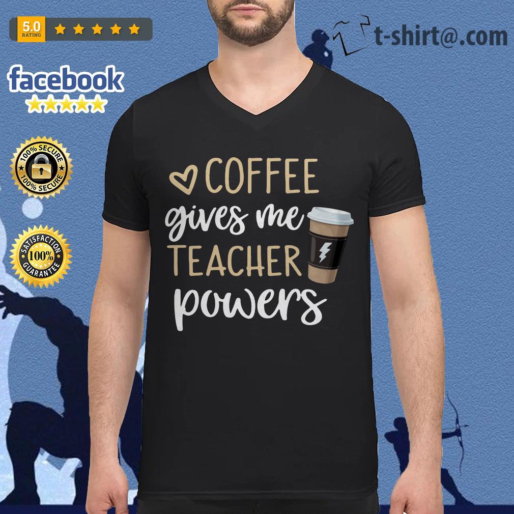 Coffee gives me teacher powers V-neck T-shirt