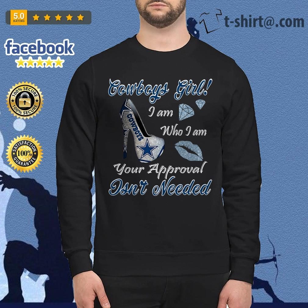 Cowboys girl I am who I am your approval isn't needed Sweater