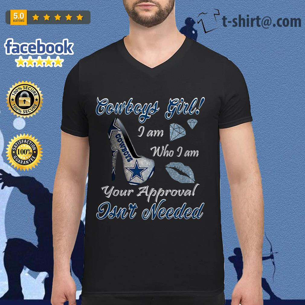 Cowboys girl I am who I am your approval isn't needed V-neck T-shirt