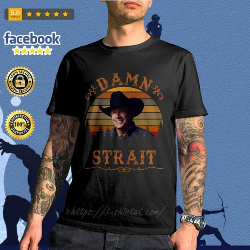 George Strait damn Strait vintage shirt