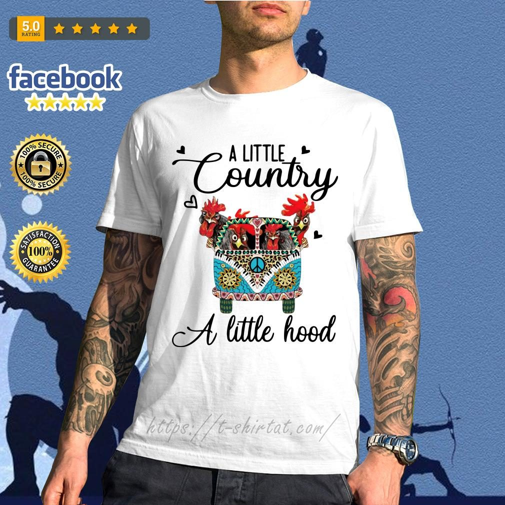 Hippie Car chickens a little country a little hood shirt