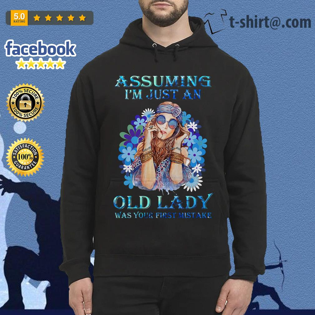 Hippie girl assuming I'm just an old lady was your first mistake vintage Hoodie