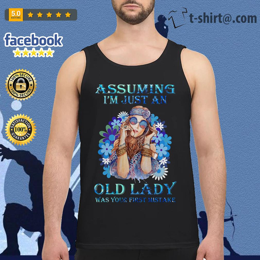 Hippie girl assuming I'm just an old lady was your first mistake vintage Tank top